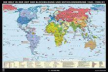 Die Welt in der Zeit der Blockbildung und Entkolonisierung 1945-1990