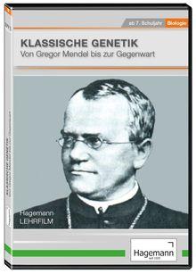 Klassische Genetik: Von Gregor Mendel bis zur Gegenwart