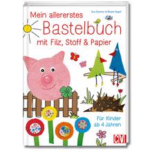 Mein allererstes Bastelbuch mit Filz, Stoff & Papier