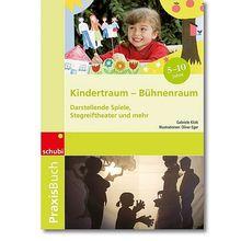 Praxisbuch: Kindertraum – Bühnenraum *Sale*