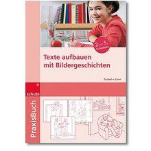 Praxisbuch: Texte aufbauen mit Bildergeschichten