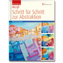 Workshop Acryl – Schritt für Schritt zur Abstraktion
